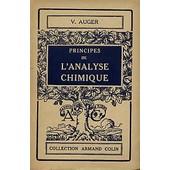 Principes De L'analyse Chimique - Num�ro 14 Collection Section De Chimie - 1931 de victor auger
