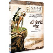 Le Cheval De Fer - �dition Sp�ciale - Blu-Ray de John Ford
