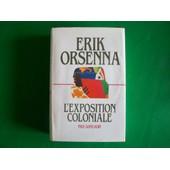 L'exposition Coloniale - Erik Orsenna