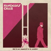 This Is Not Supposed To Be Positive - Hangman's Chair