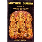 Mother Durga: An Icon Of Community And Culture (Hardcover) de Unknown