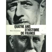 Quatre Ans D'histoire De France de henri amouroux