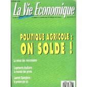 La Vie Economiquen�867-6 - Le Mensuel Economique Du Grand Sud-Ouest Juillet/Aout 1991 - Politique Agricole : On Solde ! - Le Retour Des Mercenaires - Logements Etudiants : La Montee Des ... de COLLECTIF