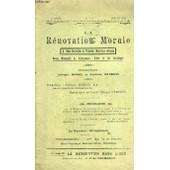 La Renovation Morale & Idees Nouvelels Et Theories Modernes Reunies N�4 - 1ere Annee - Juillet 1908 - Necessit� D'une R�novation Morale - Enseignements Gnostiques - Lettre Ouverte � La ... de MOREL A./ MANDRIN F.
