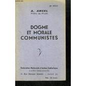 Dogme Et Morale Communistes de ANCEL A.