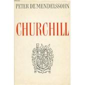 Churchill, Sein Weg Und Seine Welt, Erstes Buch, Erbe Und Abenteuer, Die Jugend Winston Churchills, 1874-1914 de MENDELSSOHN PETER DE