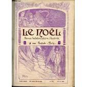 Le Noel N�993 / 9 Avril 1914 - Fr�d�ric Mistral. � Tribune Religieuse. � Vers Le Pays Des Palmiers, R�cit De Voyage De Ll. Aa. Rr. Les Princesses Eudoxie Et Nadejda De Bulgarie. � Chronique. ... de COLLECTIF