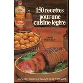 150 Recettes Pour Une Cuisine Legere. de HULOR