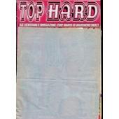 Top Hard : Le Veritable Magazine Top Hard D'aujourd'hui - Top Hard / Rayon X / Salopes En Chaleur / Total Defonce / Le Top De La Masturbation Hard - Interdit Au Moins De 18 Ans. de COLLECTIF