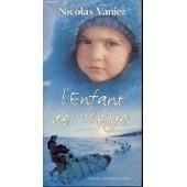 L'enfant Des Neiges - Collection Terres D'aventure / Recit. de nicolas vanier