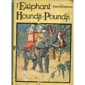 L'elephant Houndji-Poundji - Illustrations D'henry Morin. de andr� lichtenberger