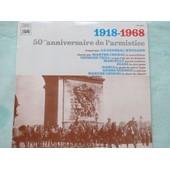 50�me Anniversaire De L'armistice 1918-1968 - �voqu� Par : Le G�n�ral Weygand - Chants Patriotiques - Marthe Chenal - Georges Thill - Marcelly - Erval - Damia - Andr� Gordon - - La Marseillaise - Ce Que C'est Qu'un Drapeau - Quand Madelon - Le R�ve Passe - La Garde De Nuit � L'yser - Le Clairon - Le Chant Du D�part -