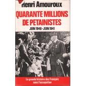 Quarante Millions De P�tainistes Juin 1940-Juin 1941 de henri amouroux
