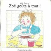 Zoe Goute A Tout ! de Jo�lle Boucher