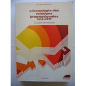 Chronologie Des Relations Internationales 1914- 1971 - Expos�s Th�matiques de Luc THANASSECOS
