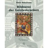 Bildnerei Der Geisteskranken de Hans Prinzhorn