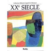 Les Grands Auteurs Fran�ais - N� 6 - Xxe Si�cle - Anthologie Et Histoire Litt�raire de andr� lagarde