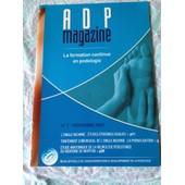 A D P Magazine N�7 La Formation Continue En Podologie - L'ongle Incarn�