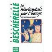 Le N�erlandais Par L'image, Mes 100 Premiers Verbes de Destarac