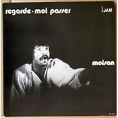 Regarde Moi Passer - Alain Moisan