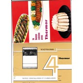 Lot 4 Notices D'installation Et D'utilisation Cuisini�re Victoire 4643 4680 Thermor- La Bonne Cuisine Avec Thermor - Recettes De R�tis Au Tourne-Broches