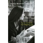 La Vie Est Facile, Ne T'inqui�te Pas. de Agn�s MARTIN-LUGAND