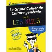 Le Grand Cahier De Culture G�n�rale Pour Les Nuls de Jean-Joseph Julaud