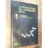 La R�volution De L'infiniment Petit de Planck