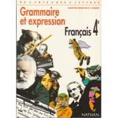 Grammaire Et Expression Fran�ais Classe De 4e de C�cile De CAZANOVE Michel GEY