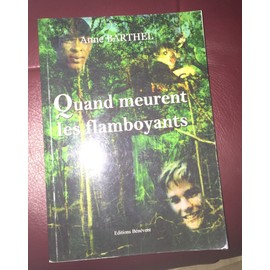 QUAND MEURENT LES FLAMBOYANTS - Anne Barthel