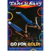 Take It Easy 1 Take It Easy - Volume Xix - Number 1 - September 2000 Go For Gold -