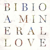 Mineral Love - Bibio