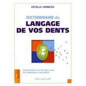 Dictionnaire Du Langage De Vos Dents de Estelle Vereeck