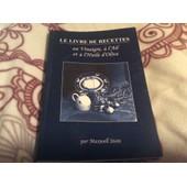 Le Livre De Recettes Au Vinaigre, A L'ail,Et � L'huile D'olive (�ditions 2007) de Maxwell stein 2007