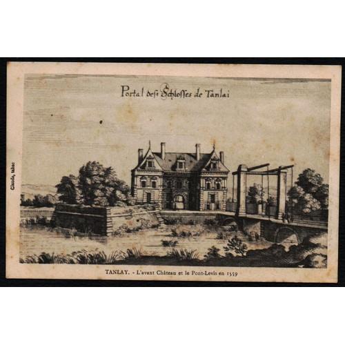 Carte postale ancienne france yonne 89 tanlay lavant château et le pont <strong>levis</strong> en 1559