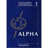 Encyclop�die Alphab�tique Hachette Volume 1 De A-Ame de collectif