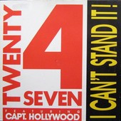 I Can't Stand It! (Hip House Remix) (Maxi 45 Tours) - Twenty 4 Seven(Feat Capt. Hollywood)
