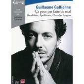 Ca Peut Pas Faire De Mal ! Vol. 2, La Po�sie : Baudelaire, Apollinaire, Eluard Et Aragon - Guillaume Gallienne