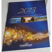 Calendrier 2013 De Croisieurope - Vivez 12 Mois De Croisi�res - Pour Les Belles Images � Conserver (1 Diff�rente Par Mois)