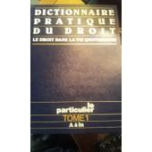 Dictionnaire Pratique Du Droit Tome 1 de collectif