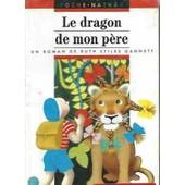 Le Dragon De Mon P�re de Ruth stiles Gannett