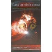 Dans Un Miroir Obscur de Laura KNIGHT-JADCZYK