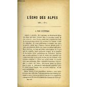 L'echo Des Alpes - Publication Des Sections Romandes Du Club Alpin Suisse N�1 - Coup D'oeil G�n�ral Sur Les Alpes Du Dauphin� Au Point De Vue Scientifique Par B. Tournier, Les Gorges Du ...