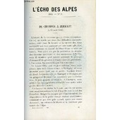 L'echo Des Alpes - Publication Des Sections Romandes Du Club Alpin Suisse N�8 - De Champex A Zermatt Par Le Dr Guillaume Rossier, Quelques Notes Sur Marc-Theodore Bourrit Par D. Deletra