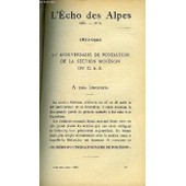 L'echo Des Alpes - Publication Des Sections Romandes Du Club Alpin Suisse N�8 - 50e Anniversaire De Fondation De La Section Moleson Du C.A.S, Les Cinquantes Premieres Annees De La Section ...