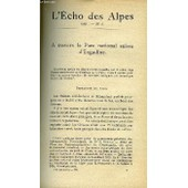 L'echo Des Alpes - Publication Des Sections Romandes Du Club Alpin Suisse N�6 - A Travers Le Parc National Suisse D'engadine Par Emile Chaix, Un Record Dans Le Massif De Saas Par E.-R. ...