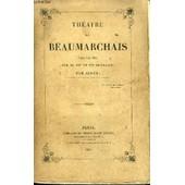 Theatre De Beaumarchais Precede D'une Notice Sur Sa Vie Et Ses Ouvrages. de AUGER