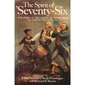 The Spirit Of 'seventy-Six, The Story Of The American Revolution As Told By Participants de STEELE COMMAGER HENRY