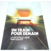 Un Train Pour Demain,La Nouvelle Ligne Paris Sud-Est / Tgv / Sncf 1976
