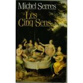 Philosophie Des Corps M�l�s Tome 1 - Les Cinq Sens de Michel Serres